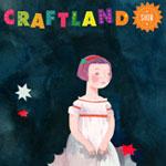 Craftland Show